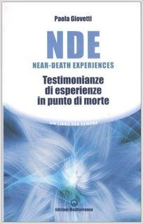 NDE Near-Death Experiences. Testimonianze di esperienze in punto di morte