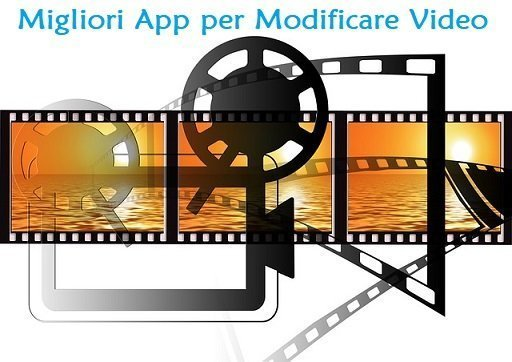 Migliori App per Modificare Video del 2019
